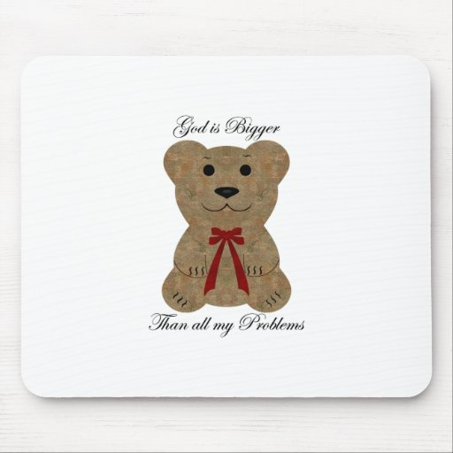 Teddy Bear Designs ~ God Is Bigger Mouse Pad