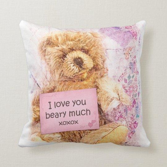 Teddy Bear I Love You Beary Much Throw Pillow