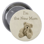 Teddy Bear I'm the New Mom Baby Shower 3 Inch Round Button