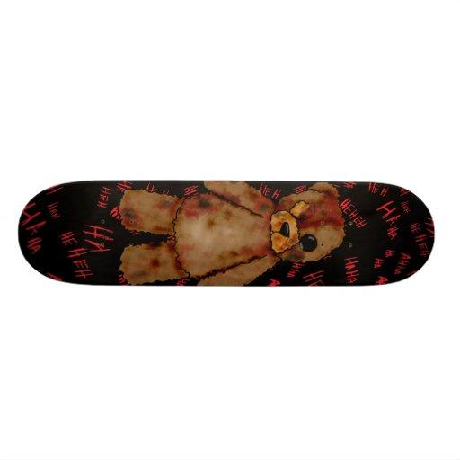 Teddy Bear skateboard.