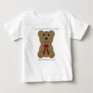 Teddy Bear ~ Thanks To God Baby T-Shirt