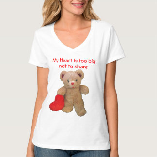 Teddy Bear with big heart Wants to Share T-Shirt