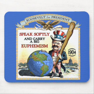 Teddy Roosevelt 1904 Campaign Mousepad