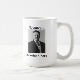 Teddy Roosevelt, American hero Coffee Mug