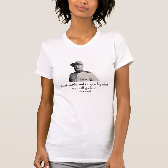 Teddy Roosevelt and quote T-Shirt