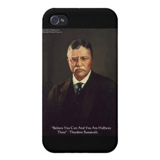 "Teddy Roosevelt ""Believe In Self"" Quote Gifts/ iPhone 4 Case"