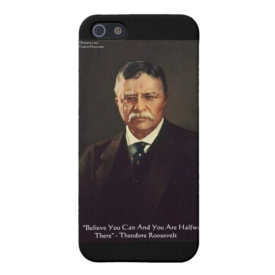 "Teddy Roosevelt ""Believe In Self"" Quote Gifts/Tees Case For iPhone SE/5/5s"