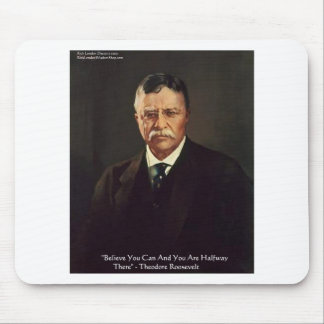 "Teddy Roosevelt ""Believe In Self"" Quote Gifts/Tees Mousepad"