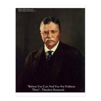 "Teddy Roosevelt ""Believe In Self"" Quote Gifts/Tees Postcard"