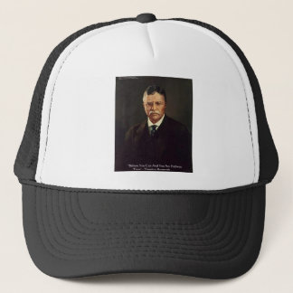 "Teddy Roosevelt ""Believe In Self"" Quote Gifts/Tees Trucker Hat"
