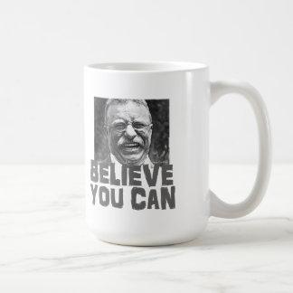 Teddy Roosevelt: Crea que usted puede Tazas De Café