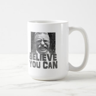 Teddy Roosevelt Crea que usted puede Tazas De Café