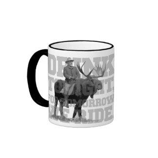 Teddy Roosevelt Drink Tonight Ringer Coffee Mug