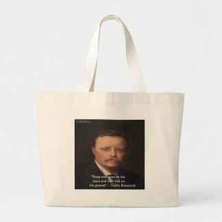 "Teddy Roosevelt ""Feet On Ground"" Wisdom Quote Gift Large Tote Bag"