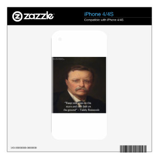 """Teddy Roosevelt """"Feet On Ground"""" Wisdom Quote Gift Skin For iPhone 4S"""