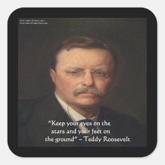 "Teddy Roosevelt ""Feet On Ground"" Wisdom Quote Gift Square Sticker"