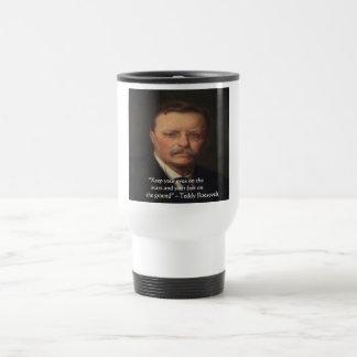 "Teddy Roosevelt ""Feet On Ground"" Wisdom Quote Gift Travel Mug"