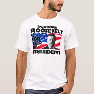 Teddy Roosevelt Forever T-Shirt