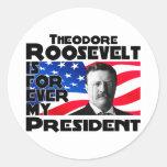 Teddy Roosevelt para siempre Pegatina Redonda