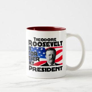 Teddy Roosevelt para siempre Taza De Café De Dos Colores