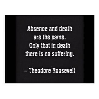 Teddy Roosevelt Quote - Absence And Death Postcard