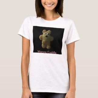 Teddy, Wanna Cuddle - Customized T-Shirt