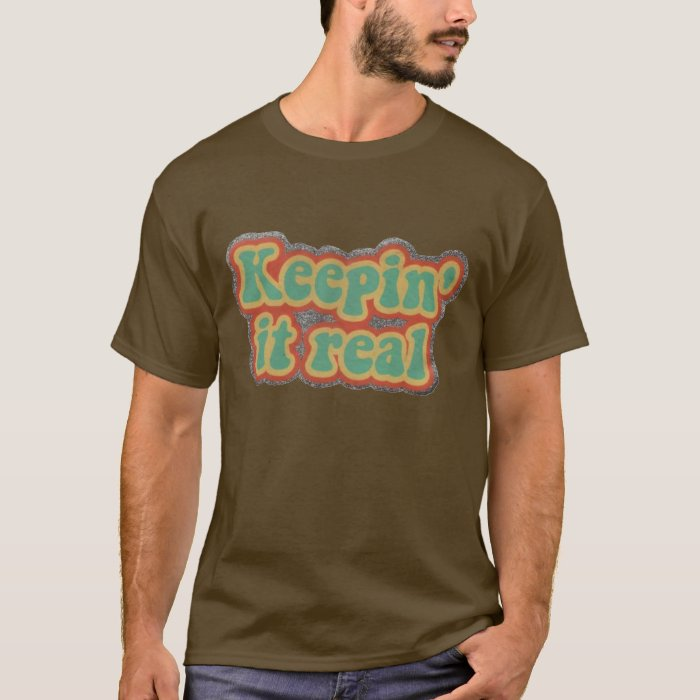 Teddy's Keep It Real T-shirt