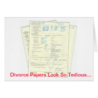 Tedious Divorce Papers - Valentine's Day Card