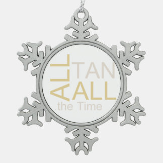 TEE All Tan All the Time Snowflake Pewter Christmas Ornament