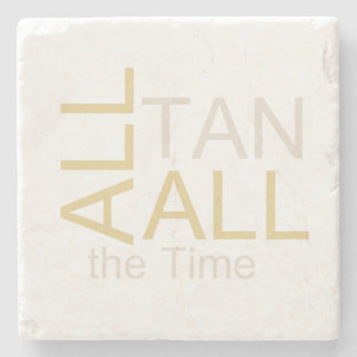 TEE All Tan All the Time Stone Coaster
