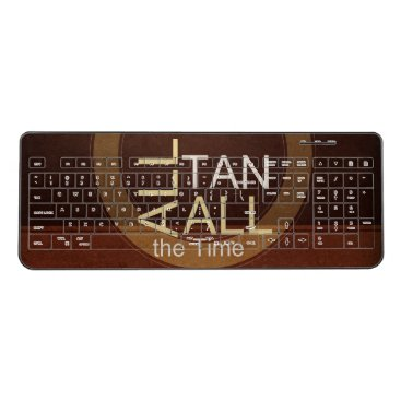 Beach Themed TEE All Tan All Time Wireless Keyboard