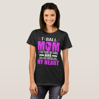 Tee Ball Moms Full Heart Mothers Day T-Shirt