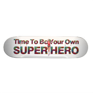 TEE Be Own Superhero Skateboard Deck