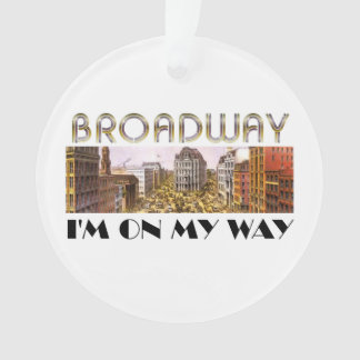 On My Way to Broadway Ornament