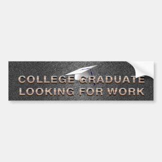 TEE College Graduate Looking for Work Bumper Sticker