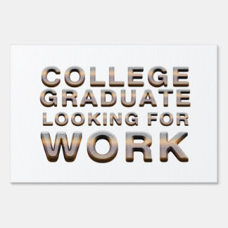 TEE College Graduate Looking for Work Sign