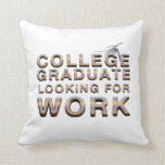 TEE College Graduate Looking for Work Throw Pillow
