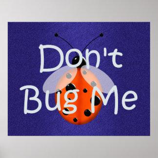 TEE Don't Bug Me Poster