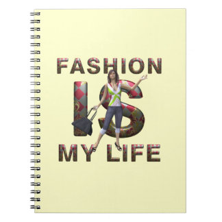 TEE Fashion Is My Life Notebook