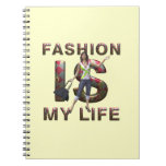 TEE Fashion Is My Life Spiral Note Book