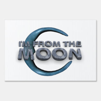 TEE From the Moon Yard Signs