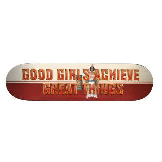 TEE Good Girls Achieve Skateboard Deck