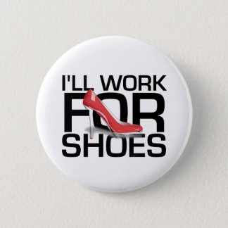 TEE I Work For Shoes Button