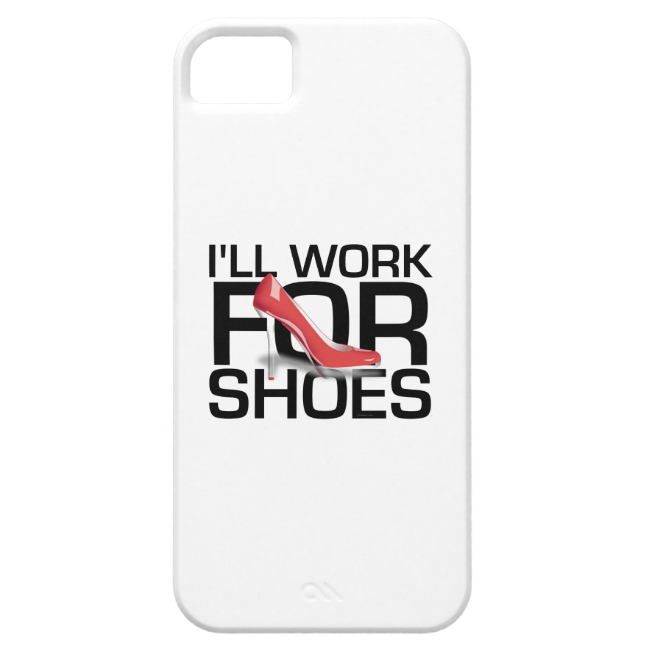 TEE I Work for Shoes iPhone 5 Case