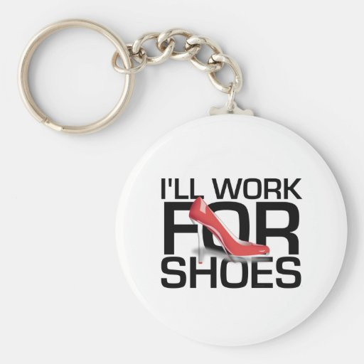 TEE I Work For Shoes Keychains