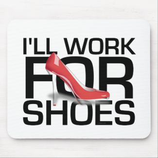 TEE I Work For Shoes Mouse Pad