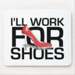 TEE I Work For Shoes Mouse Pads