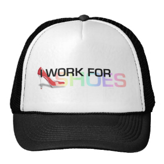 TEE I Work For Shoes Trucker Hat
