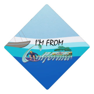 TEE I'm from California Graduation Cap Topper