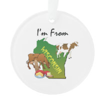 TEE I'm from Wisconsin Ornament